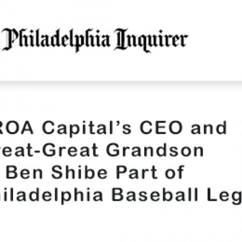 SROA Captal's CEO and Great-Great Grandson of Ben Shibe Part of Philadelphia Baseball Legacy